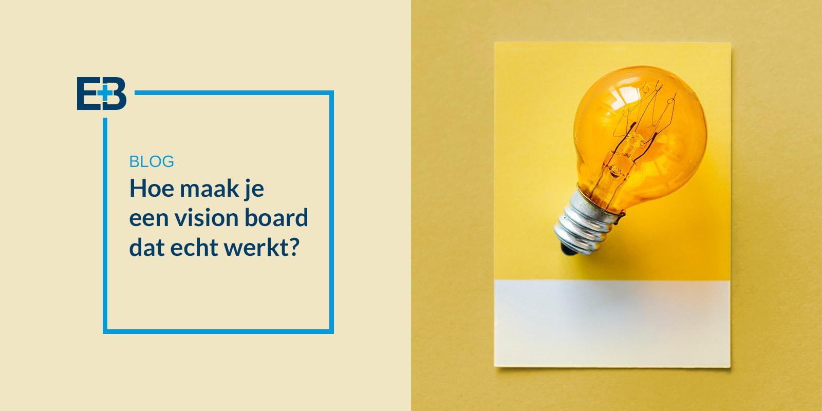 Hoe maak je een Vision Board dat echt werkt