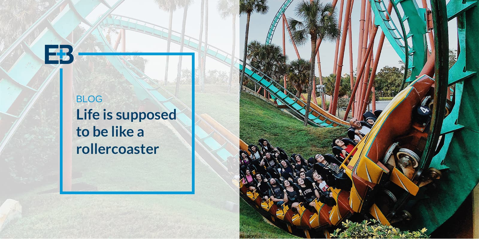 Life is supposed to be like a rollercoaster